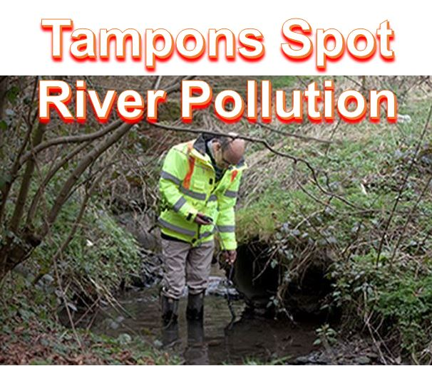 Tampons detecting polluted rivers