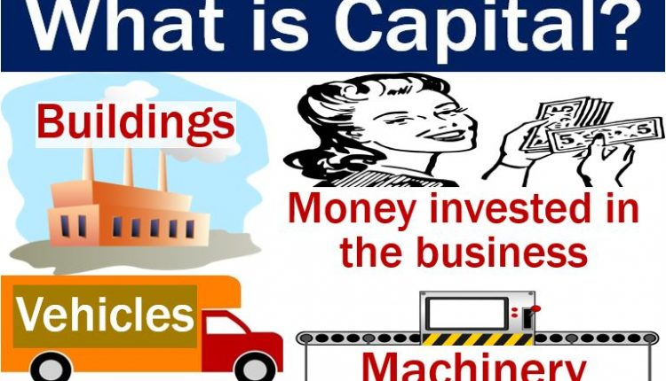 What is capital - four examples