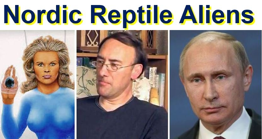 Nordic Reptile Aliens and Vladimir Putin