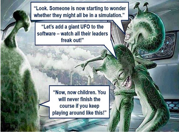 Aliens laughing at simulation
