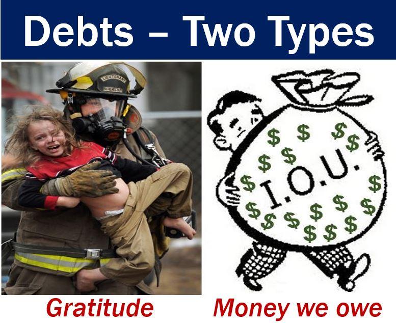 Debts - two types gratitude and money we owe