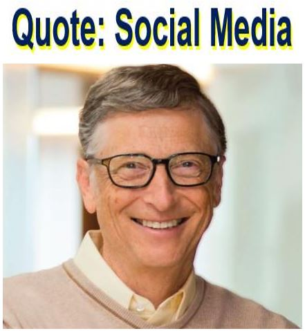Bill Gates quote using term Social Media
