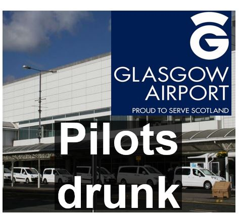 Glasgow Airport pilots drunk