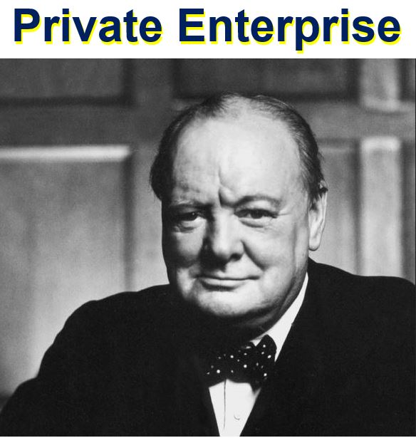 Winston Churchill talking about private enterprise
