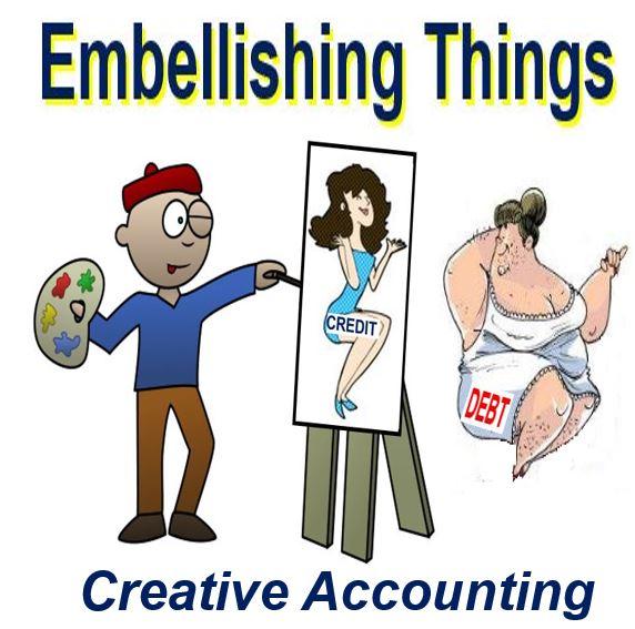 Embellishing things creative accounting