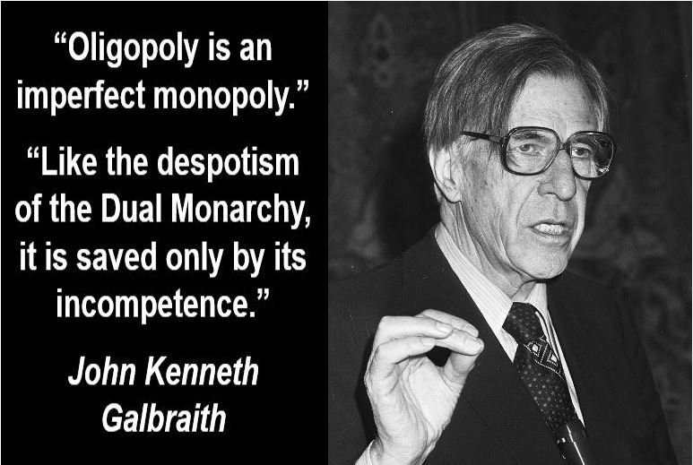 Oligopoly quote - John Galbraith