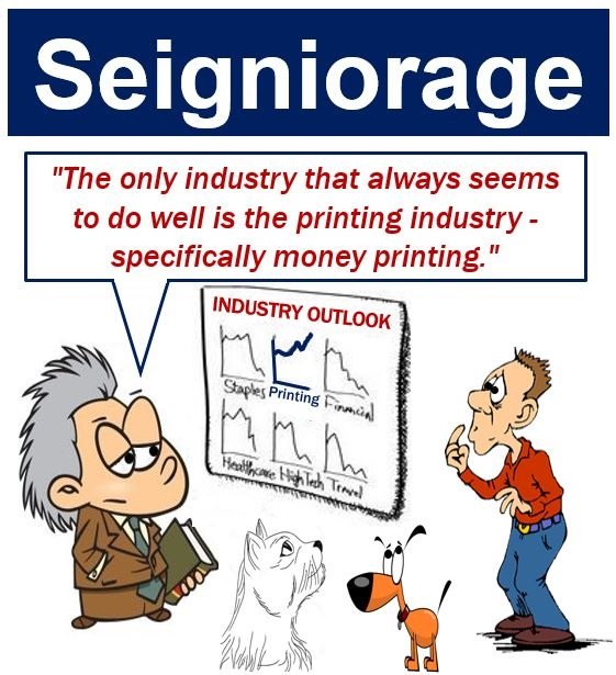 Seigniorage - printing industry