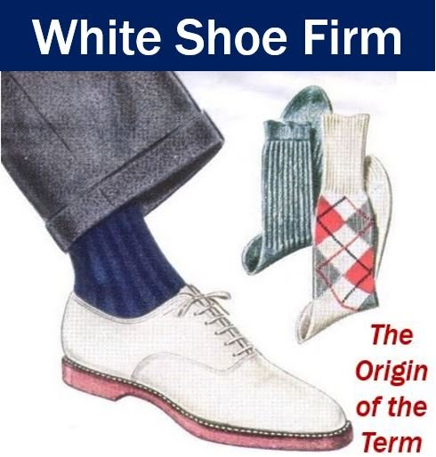 What Are White Shoe Firms
